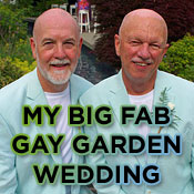 My Big Fab Gay Garden Wedding - June 25, 2014