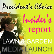 President's Choice Insider's Report Lawn and Garden Media Lauch